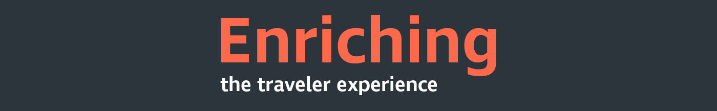 Enrich the traveler experience