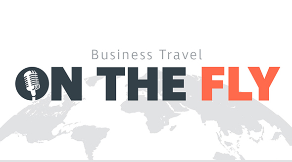 Business Travel On The Fly Podcast